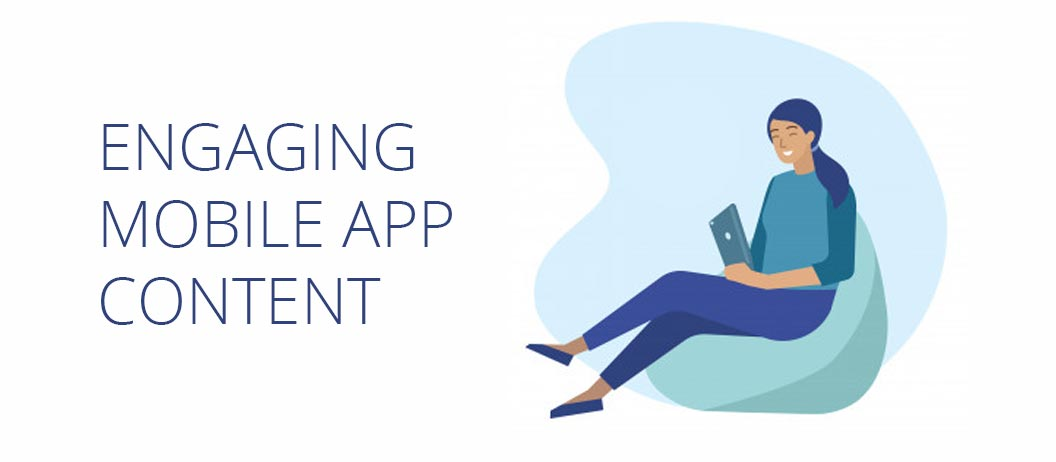 Steps To Create Engaging Content For Mobile App